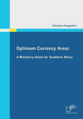 Optimum Currency Areas: A Monetary Union for Southern Africa (Paperback)