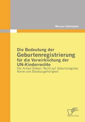Die Bedeutung Der Geburtenregistrierung Fur Die Verwirklichung Der Un-Kinderrechte (Paperback)