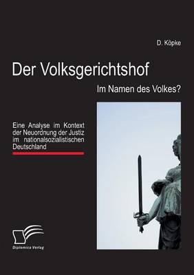 Der Volksgerichtshof: Im Namen Des Volkes? (Paperback)