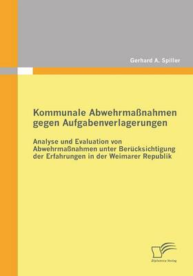 Kommunale Abwehrmassnahmen Gegen Aufgabenverlagerungen (Paperback)