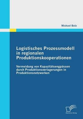 Logistisches Prozessmodell in Regionalen Produktionskooperationen (Paperback)