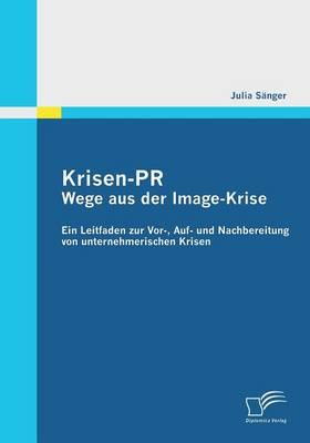Krisen-PR: Wege Aus Der Image-Krise (Paperback)