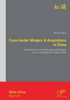 Cross-Border Mergers & Acquisitions in China (Paperback)