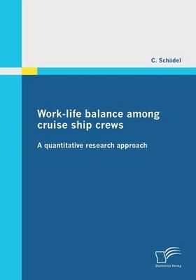 Work-Life Balance Among Cruise Ship Crews (Paperback)