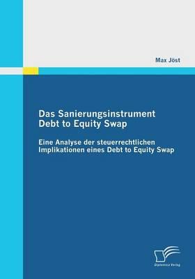 Das Sanierungsinstrument Debt to Equity Swap (Paperback)