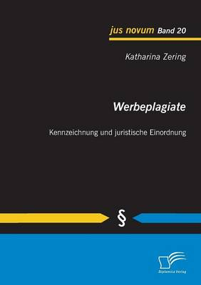 Werbeplagiate: Kennzeichnung Und Juristische Einordnung (Paperback)