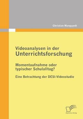 Videoanalysen in Der Unterrichtsforschung: Momentaufnahme Oder Typischer Schulalltag? (Paperback)