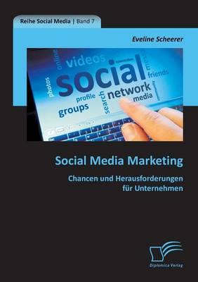 Social Media Marketing: Chancen Und Herausforderungen Fur Unternehmen (Paperback)