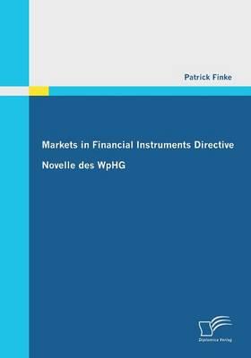 Markets in Financial Instruments Directive: Novelle Des Wphg (Paperback)