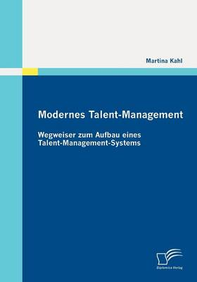Modernes Talent-Management: Wegweiser Zum Aufbau Eines Talent-Management-Systems (Paperback)