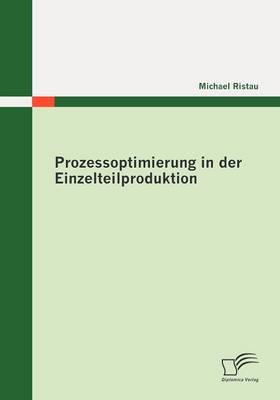 Prozessoptimierung in Der Einzelteilproduktion (Paperback)