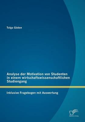 Analyse Der Motivation Von Studenten in Einem Wirtschaftswissenschaftlichen Studiengang (Paperback)