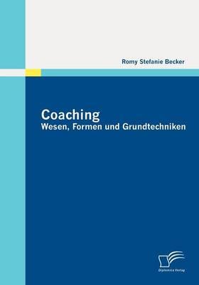 Coaching: Wesen, Formen Und Grundtechniken (Paperback)