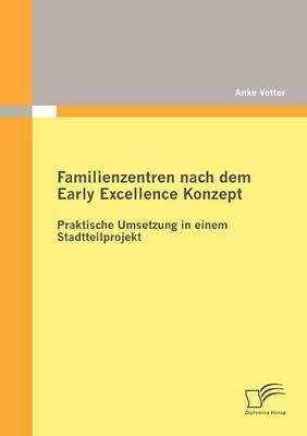 Familienzentren Nach Dem Early Excellence Konzept (Paperback)