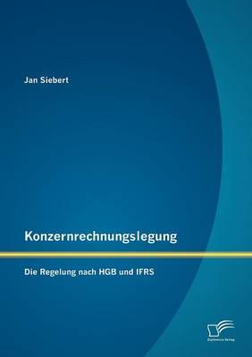 Konzernrechnungslegung: Die Regelung Nach Hgb Und Ifrs (Paperback)