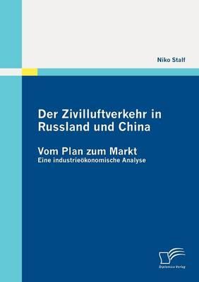 Der Zivilluftverkehr in Russland Und China: Vom Plan Zum Markt (Paperback)