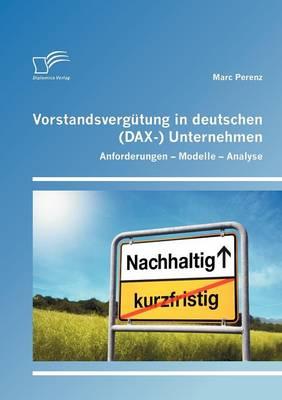 Vorstandsverg Tung in Deutschen (Dax-) Unternehmen: Anforderungen - Modelle - Analyse (Paperback)