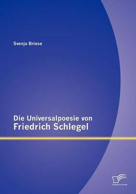 Die Universalpoesie Von Friedrich Schlegel (Paperback)