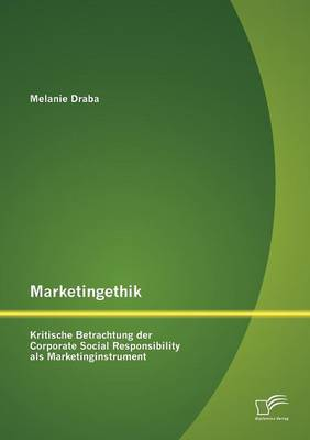 Marketingethik: Kritische Betrachtung Der Corporate Social Responsibility ALS Marketinginstrument (Paperback)