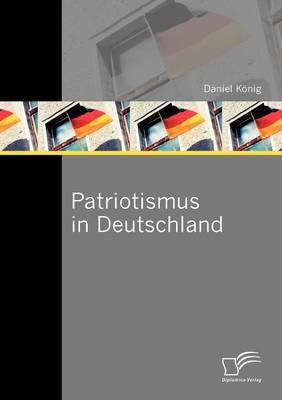 Patriotismus in Deutschland (Paperback)