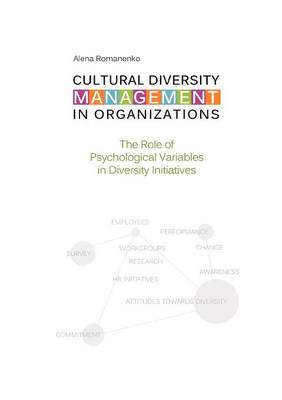 Cultural Diversity Management in Organizations: The Role of Psychological Variables in Diversity Initiatives (Paperback)
