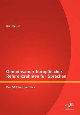 Gemeinsamer Europaischer Referenzrahmen Fur Sprachen: Der GER Im Uberblick (Paperback)