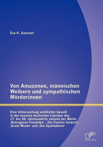 Von Amazonen, M Nnischen Weibern Und Sympathischen M Rderinnen (Paperback)