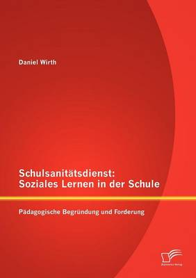 Schulsanit Tsdienst: Soziales Lernen in Der Schule (Paperback)