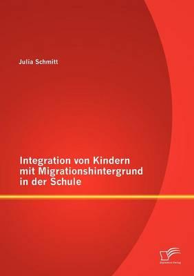 Integration Von Kindern Mit Migrationshintergrund in Der Schule (Paperback)