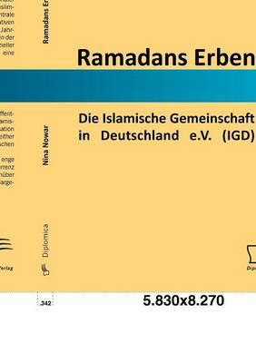 Ramadans Erben: Die Islamische Gemeinschaft in Deutschland E.V. (Igd) (Paperback)