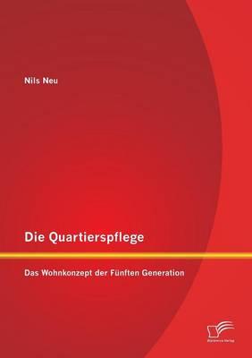 Die Quartierspflege: Das Wohnkonzept Der Funften Generation (Paperback)