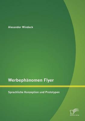 Werbephanomen Flyer: Sprachliche Konzeption Und Prototypen (Paperback)