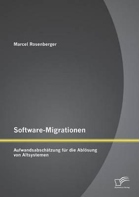 Software-Migrationen: Aufwandsabschatzung Fur Die Ablosung Von Altsystemen (Paperback)