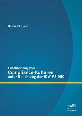 Evaluierung Von Compliance-Kulturen Unter Beachtung Der Idw PS 980 (Paperback)