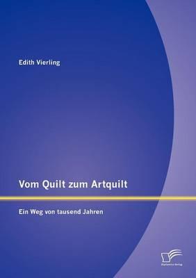 Vom Quilt Zum Artquilt: Ein Weg Von Tausend Jahren (Paperback)