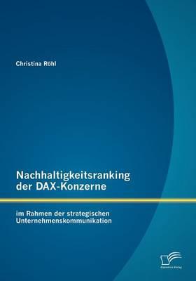 Nachhaltigkeitsranking Der Dax-Konzerne: Im Rahmen Der Strategischen Unternehmenskommunikation (Paperback)
