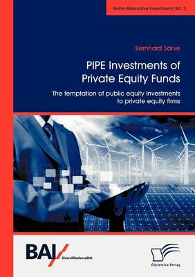 PIPE Investments of Private Equity Funds: The Temptation of Public Equity Investments to Private Equity Firms (Paperback)