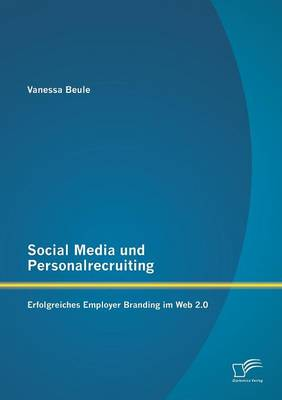 Social Media Und Personalrecruiting: Erfolgreiches Employer Branding Im Web 2.0 (Paperback)