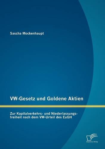 VW-Gesetz Und Goldene Aktien: Zur Kapitalverkehrs- Und Niederlassungsfreiheit Nach Dem VW-Urteil Des Eugh (Paperback)