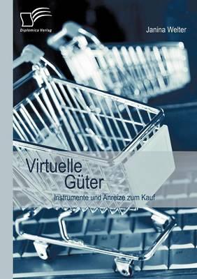 Virtuelle G Ter: Instrumente Und Anreize Zum Kauf (Paperback)