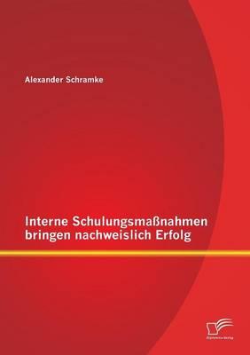 Interne Schulungsmassnahmen Bringen Nachweislich Erfolg (Paperback)