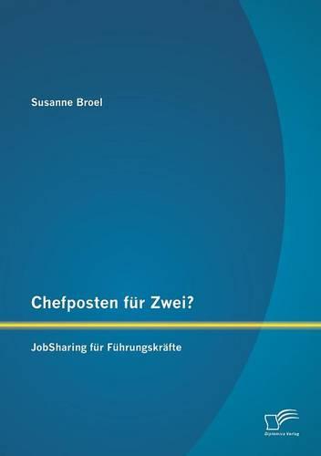 Chefposten Fur Zwei? Jobsharing Fur Fuhrungskrafte (Paperback)