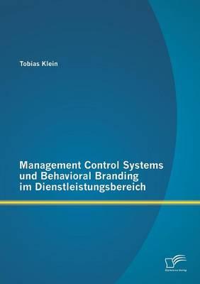 Management Control Systems Und Behavioral Branding Im Dienstleistungsbereich (Paperback)