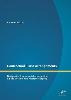 Contractual Trust Arrangements: Geeignetes Insolvenzsicherungsmittel Fur Die Betriebliche Altersversorgung? (Paperback)