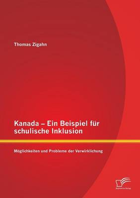 Kanada - Ein Beispiel Fur Schulische Inklusion: Moglichkeiten Und Probleme Der Verwirklichung (Paperback)