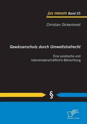 Gewasserschutz Durch Umweltstrafrecht: Eine Juristische Und Naturwissenschaftliche Betrachtung (Paperback)