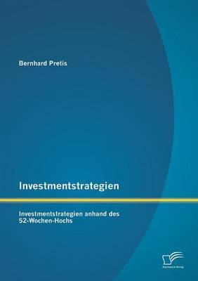 Investmentstrategien: Investmentstrategien Anhand Des 52-Wochen-Hochs (Paperback)