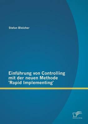 Einfuhrung Von Controlling Mit Der Neuen Methode 'Rapid Implementing' (Paperback)