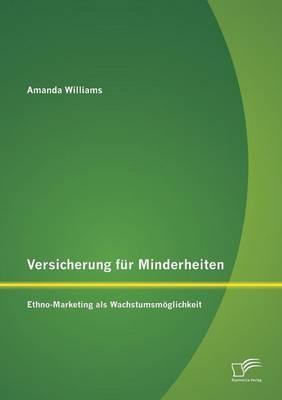 Versicherung Fur Minderheiten: Ethno-Marketing ALS Wachstumsmoglichkeit (Paperback)