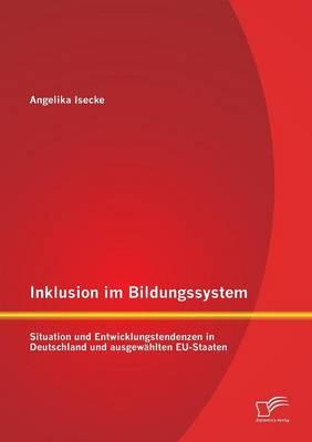 Inklusion Im Bildungssystem: Situation Und Entwicklungstendenzen in Deutschland Und Ausgewahlten Eu-Staaten (Paperback)